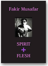Spirit + Flesh by Fakir Musafar (photos) and Mark Thompson (text)